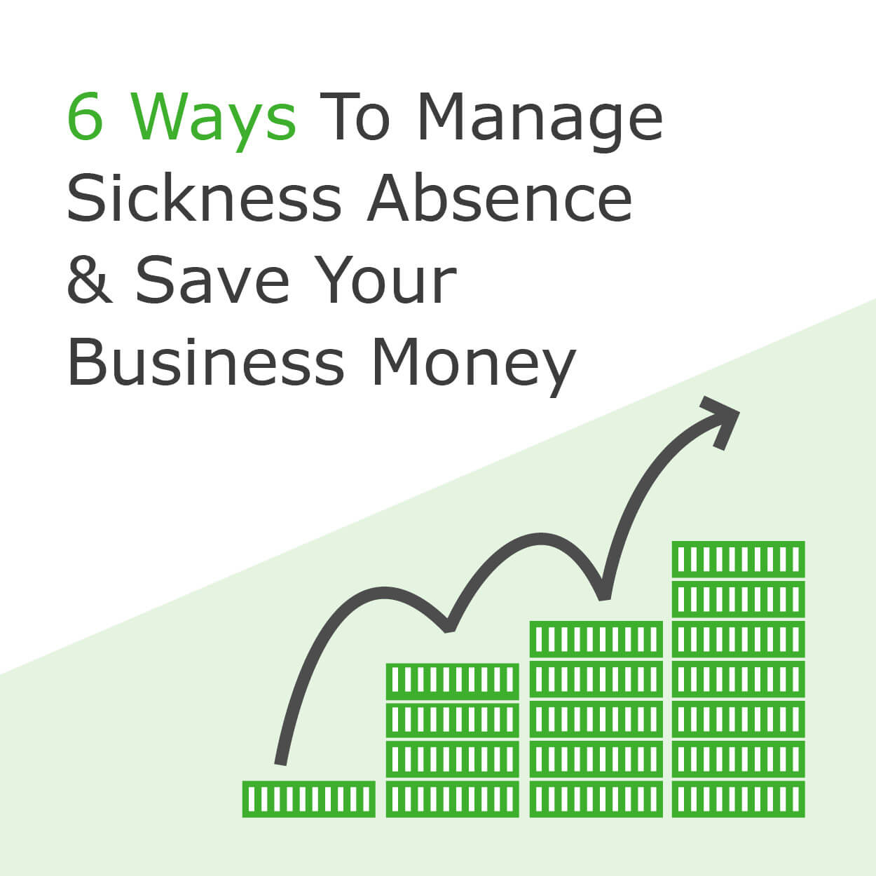 6 Ways To Manage Sickness Absence And Save Your Business Money